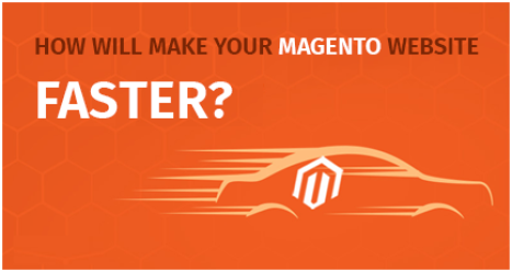 How Will Make Your Magento Website Faster?