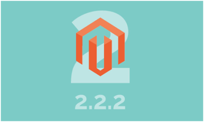 All You Need To Know About Magento 2.2.2