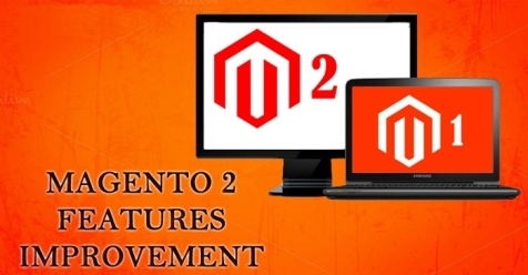 FOUR IMPROVEMENTS YOU WILL SEE AFTER SWITCHING TO MAGENTO 2