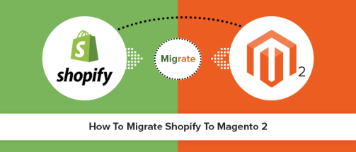 HOW TO MIGRATE YOUR SHOPIFY STORE TO MAGENTO?
