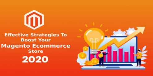 8 Effective Strategies To Boost Your Magento E-commerce Store In 2020