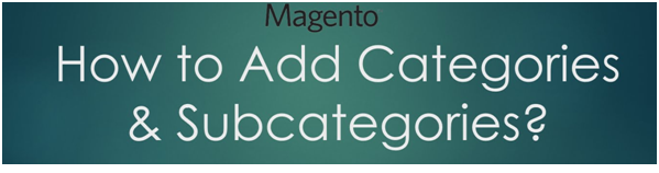 How To Display Sub Categories On A Category Page In Magento?
